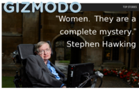 Stephen Hawking- Women Are a Complete Mystery